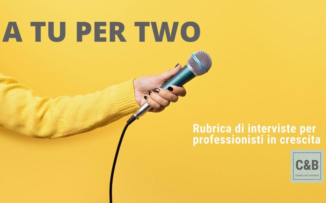 A TU PER TWO con Chiara Parodi e Giulia Bottoni